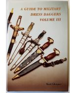 A GUIDE TO MILITARY DRESS DAGGERS: VOLUME III