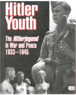 HITLER YOUTH The Hitlerjugend in War and Peace 1933 - 1945