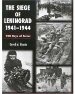 The Siege of Leningrad 1941 - 1944 900 Days of Terror