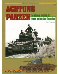 ACHTUNG PANZER: THE GERMAN INVASION OF FRANCE AND THE LOW COUNTRIES Armour at War Series Concord Publication