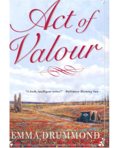 ACT OF VALOUR By Emma Drummond