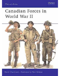CANADIAN FORCES IN WW11 Men at Arms Series Osprey Publications