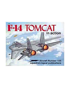 F-14 TOMCAT In Action Squadron/Signal Publication Aircraft No. 105