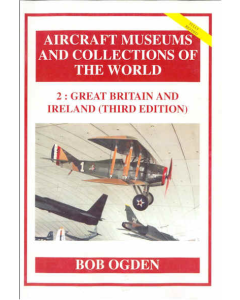 GREAT BRITAIN AND IRELAND Aircraft Museums and Collections of the World