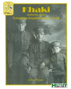 KHAKI UNIFORMS OF THE CANADIAN EXPEDITIONARY FORCE BOOK