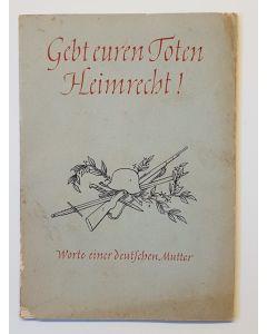 GEBT EUREN TOTEN HEIMRECHT ( GIVE YOUR DEAD HOMELAND RIGHT) PROPAGANDA BOOK