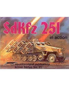 SdKfz 251In Action Squadron/Signal Publication Armour No. 21