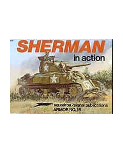 SHERMAN In Action Squadron/Signal Publication Armour No. 16