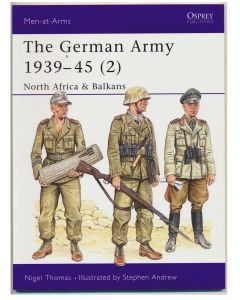 THE GERMAN ARMY 1939 - 45 #2 NORTH AFRICA & BALKANS Men At Arms Series Osprey Publications