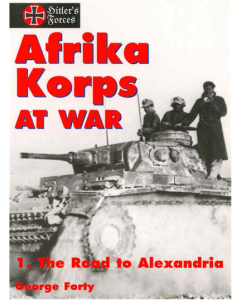 AFRIKA KORPS AT WAR 1. The Road to Alexandria