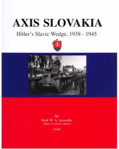 AXIS SLOVAKIA:  Hitler's Slavic Wedge, 1938-1945