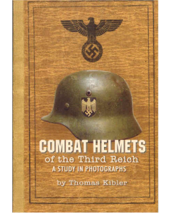 COMBAT HELMETS OF THE THIRD REICHA Study in Photographs
