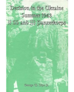 DECISION IN THE UKRAINE, SUMMER 1943: II. SS and III. PANZERKORPS