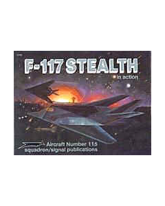 F-117 STEALTH  In Action Squadron/Signal Publication Aircraft No. 115