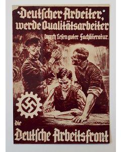 GERMAN DEUTSCHER ARBEITER WERDE QUALITATSARBEITER DURCH LESEN GUTER FACHLITERATUR. DIE DEUTSCHE ARBEITSFRONT METAL SIGN