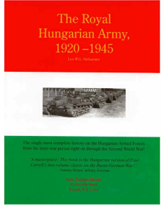 THE ROYAL HUNGARIAN ARMY, 1920 - 1945 Volume 1 - Organization & History