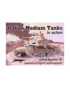 ITALIAN MEDIUM TANKS  In Action Squadron/Signal Publication Armour No. 39