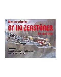 MESSERSCHMITT VF 110 ZERSTORERIn Action Squadron/Signal Publication Aircraft No. 30