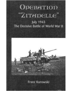 OPERATION ZITADELLE July 1943 The Decisive Battle of World War WWII