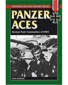 PANZER ACES German Tank Commanders of WW11 By Franz Kurowski