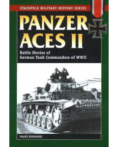 PANZER ACES 11 Battle Stories of German Tank Commanders of WW11 By Franz Kurowski
