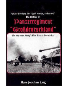 THE HISTORY OF PANZERREGIMENT 'GROBDEUTSCHLAND' By Hans-Joachim Jung
