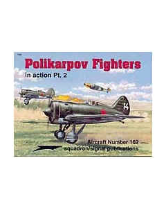 POLIKARPOV FIGHTERS In Action PART 2 Squadron/Signal Publication Aircraft No. 162