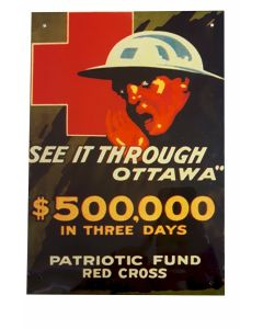 SEE IT THROUGH OTTAWA $500,000 IN THREE DAYS PATRIOTIC FUND RED CROSS METAL