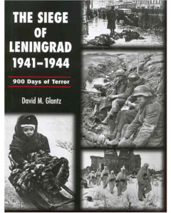 The Siege of Leningrad 1941 - 1944 900 Days of Terror