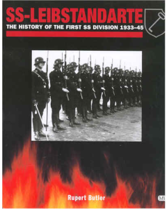 SS-LIEBSTANDARTE The History of the First SS Division 1933-45