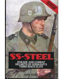 SS-STEEL PARADE AND COMBAT HELMETS OF GERMANY'S THIRD REICH ELITE - UPDATED EDITION