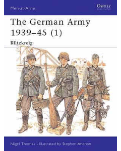 THE GERMAN ARMY 1939 - 45 #1 BLITZKRIEG Men at Arms Series Osprey Publications