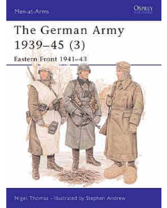 THE GERMAN ARMY 1939 - 45 #3 EASTERN FRONT 1941-43 Men at Arms Series Osprey Publications