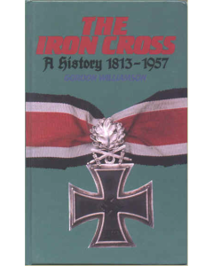 THE IRON CROSS  A HISTORY 1813 - 1957