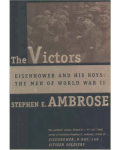 THE VICTORS Eisenhower and His Boys: The Men of WW11