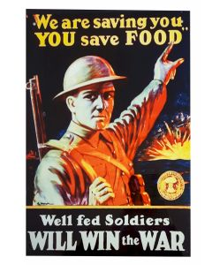 WE ARE SAVING YOU, YOU SAVE FOOD, WELL FED SOLDIERS WILL WIN THE WAR METAL SIGN